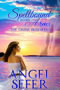 Spellbound in His Arms by Angel Sefer