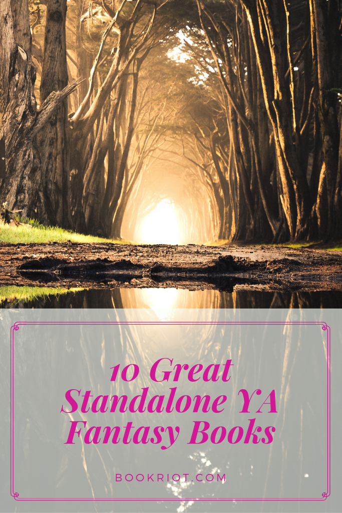 Sometimes you want a fantasy book that's not part of a series. That's where these 10 great standalone fantasy reads come in. book lists | YA fantasy | YA fantasy books | standalone fantasy books | #YALit