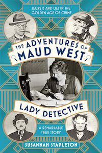 The Adventures of Maid West, Lady Detective: A Remarkable True Story by Susannah Stapleton book cover