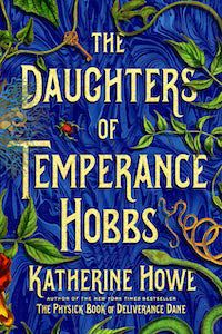 The Daughters of Temperance Hobbs by Katherine Howe book cover