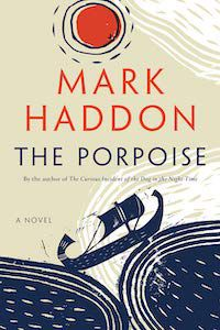 The Porpoise by Mark Haddon book cover