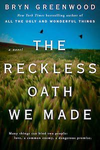 The Reckless Oath We Made by Bryn Greenwood book cover
