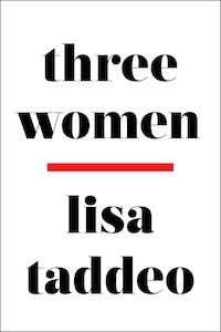 Three Women by Lisa Taddeo book cover - books to read this summer