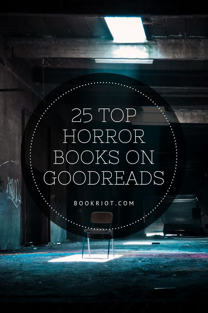 What books do people agree are the scariest? Here's a peek at the 25 top horror books on Goodreads. book lists | horror books | top horror books | scariest horror books | horror books to read