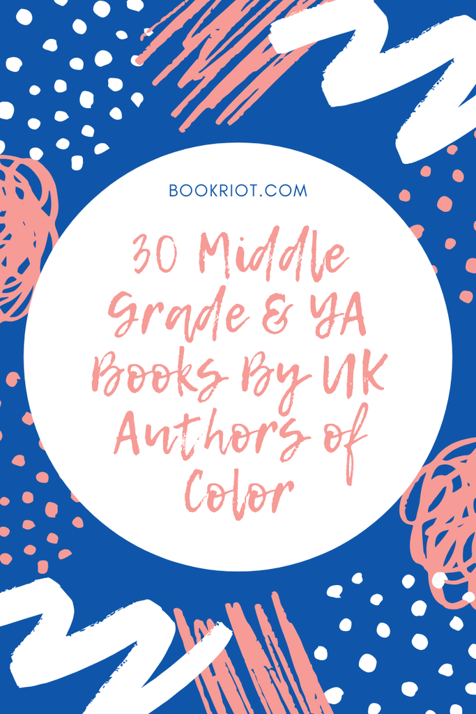 Add some inclusive middle grade and YA books by authors of color in the UK to your TBR. book lists | diverse books | YA books | middle grade books | books by UK authors | books by authors of color