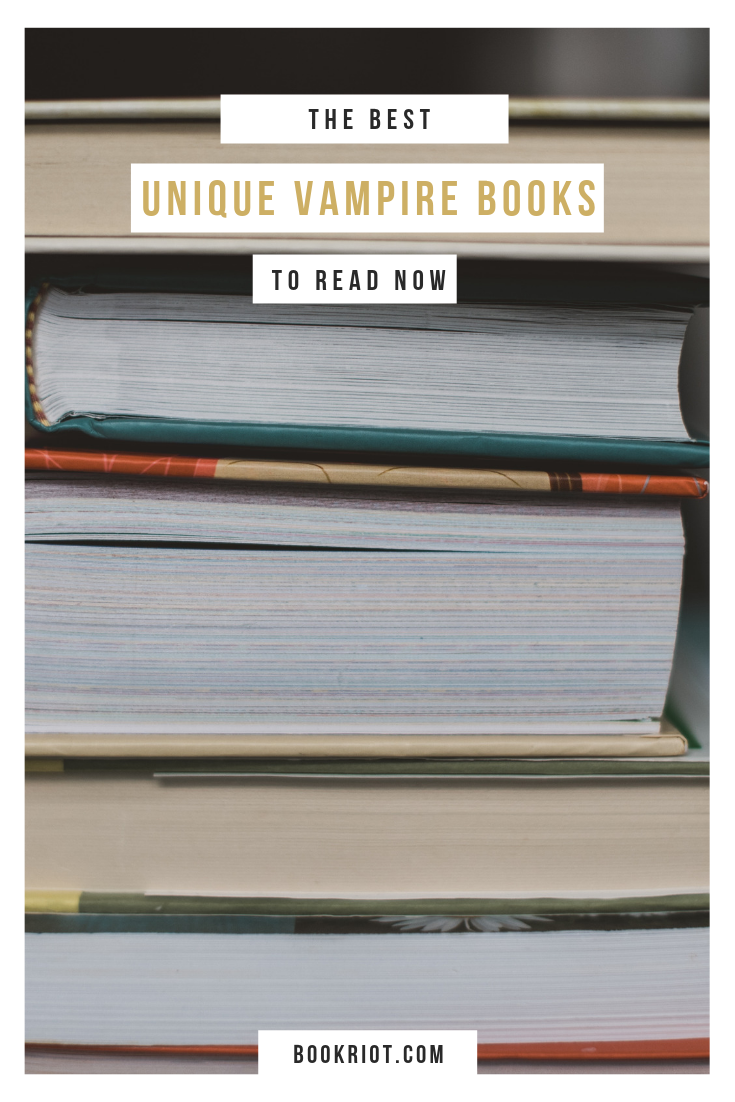 You want vampires, but you want them with a bit of a twist. With something fresh. Something unique. We have the most unique vampire books for your needs! book lists | vampire books | vampire stories