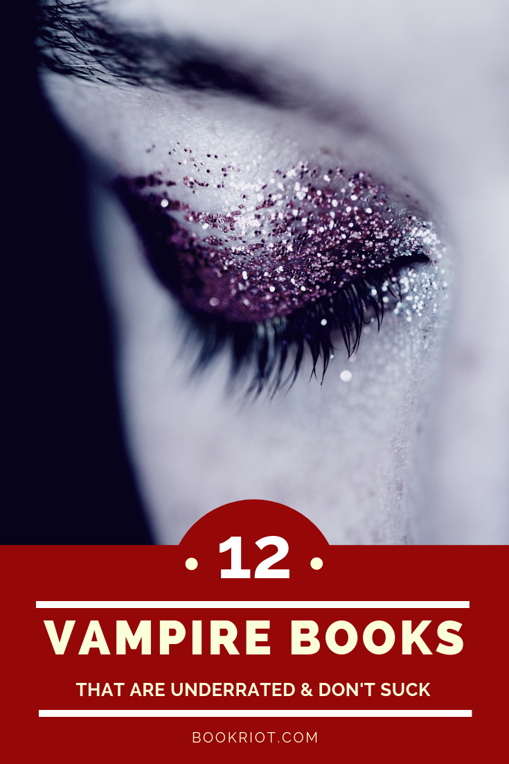 Sink your fangs into these 12 underrated vampire books that don't suck. book lists | vampire books | underrated books | underrated vampire books