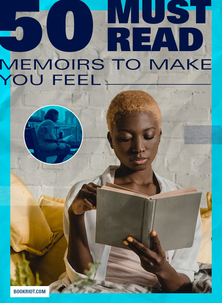 50 Must Read Memoirs to Make You Feel