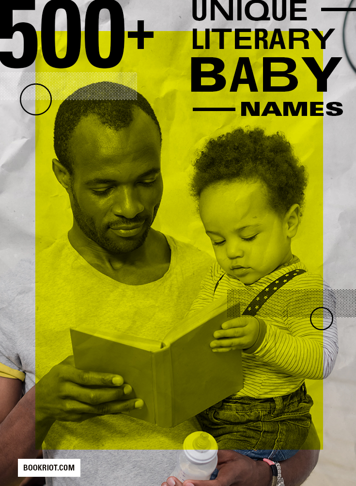 Over 500 Unique Literary Baby Names for Bookish Parents-to-Be