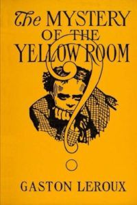 The Mystery Of the Yellow Room book cover