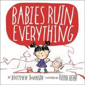 Babies Ruin Everything by Matthew Swanson