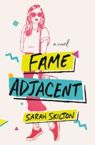 Fame Adjacent by Sarah Skilton cover image
