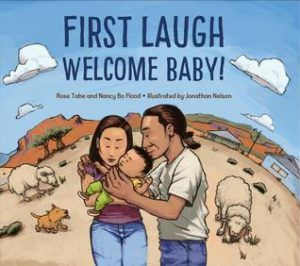 First Laugh--Welcome, Baby! by Rose Ann Tahe, Nancy Bo Flood