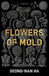 Flowers of Mold and Other Stories by Seong-Nan Ha. 20 must-read short story collections by women in translation