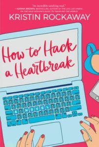 How to Hack a Heartbreak by Kristin Rockaway cover image