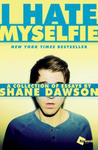 Cover of I Hate Myselfie by Shane Dawson books by youtubers
