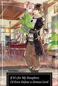 If It's for My Daughter, I'd Even Defeat a Demon Lord - Chirolu cover