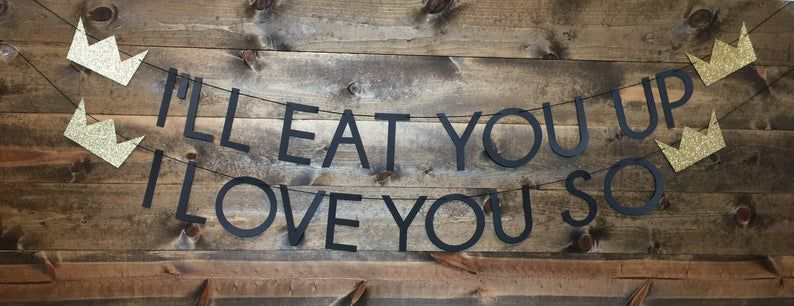 I'll eat you up I love you so banner