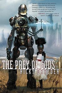The Prey Of Gods by Nicky Drayden