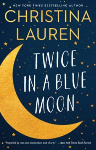 Twice in a Blue Moon by Christina Lauren Book Cover