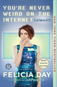 Cover of You're Never Weird on the Internet by Felicia Day YouTuber memoir