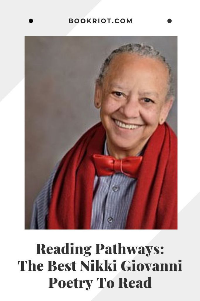 Get to know the poetry of Nikki Giovanni with this guide to her best poems. book lists | poetry | nikki giovanni poetry | poems by nikki giovanni | best nikki giovanni poems