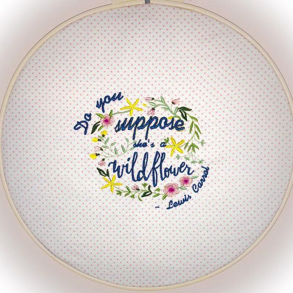 do_you_suppose_shes_a_wildflower_embroidery_art_in_script