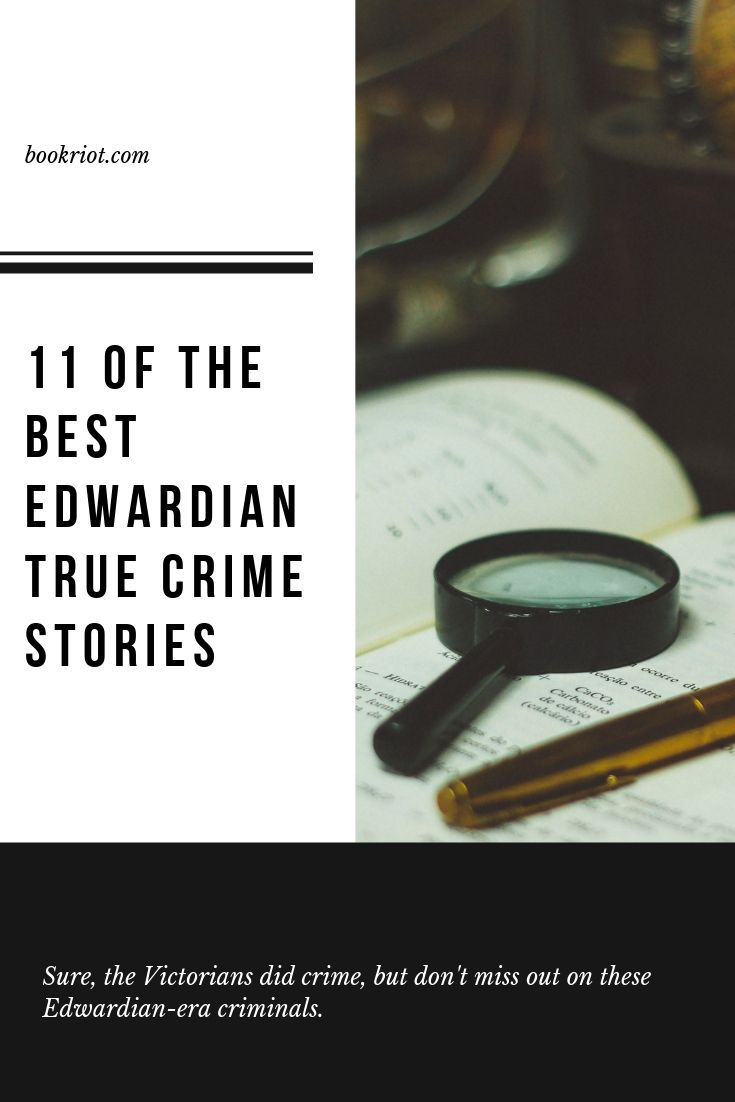 The Victorians did a lot of crime and their stories are great, but have you dug into the true crimes of the Edwardian era? You should. book lists | true crime | edwardian era books | books about true crime | edwardian era true crime