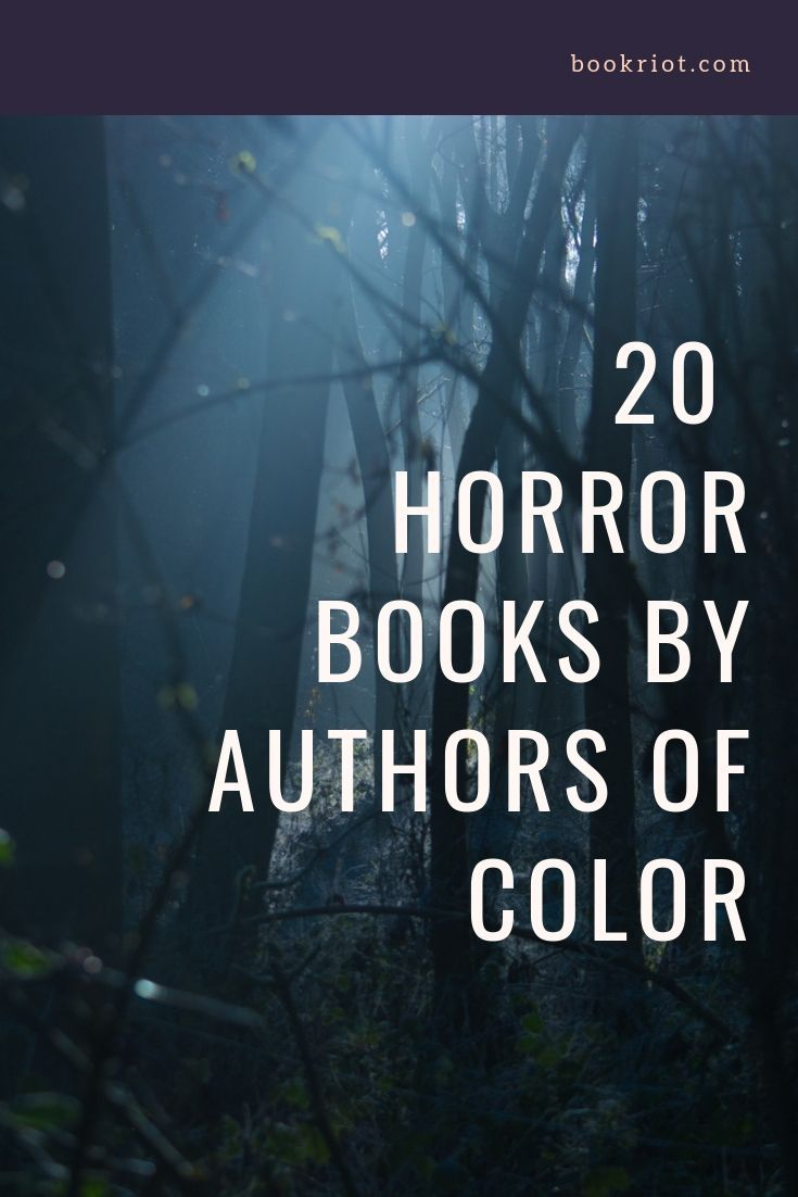Read your want into excellent horror by authors of color. book lists | horror books | horror books by authors of color | horror by marginalized authors