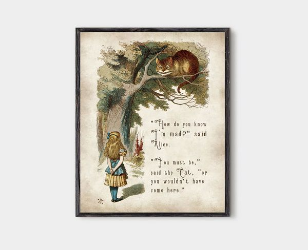 how_do_you_know_im_mad_said_alice_you_must_be_said_the_cat_or_you_wouldnt_have_come_here_tenniel_artwork