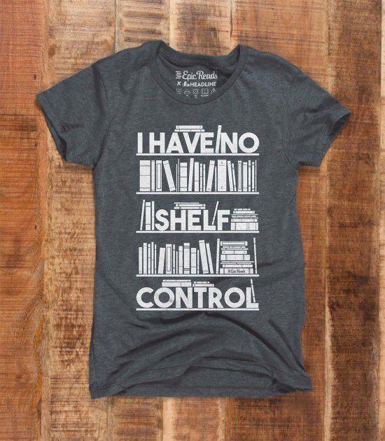 I Have No Shelf Control T-shirt
