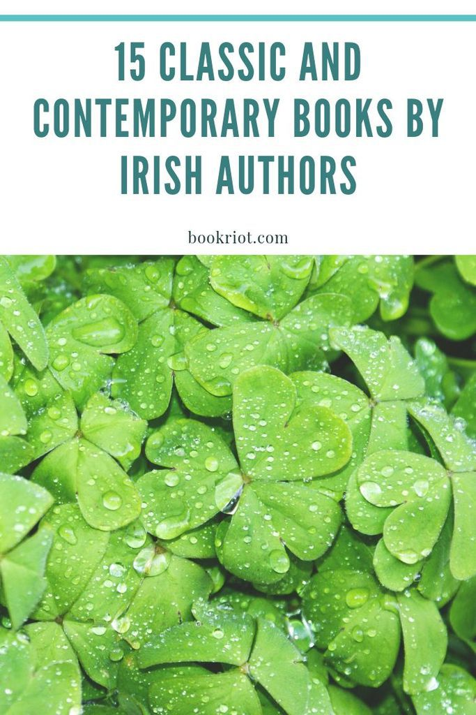 Expand your reading horizons with these 15 classic and contemporary books by Irish authors. book lists | irish books | books by irish authors