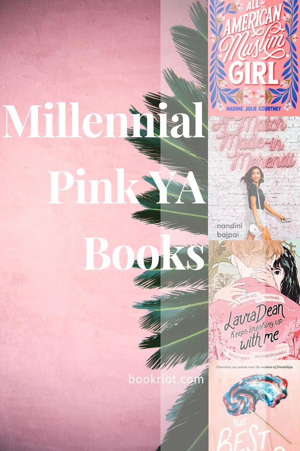 Millennial Pink YA Books | bookriot.com