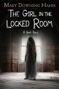 the girl in the locked room by mary downing hahn cover haunted house books