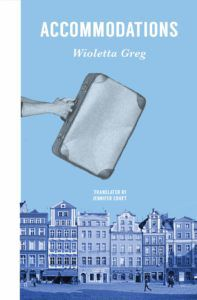Accommodations by Wioletta Greg cover. Summer 2019 Reads by Women in Translation