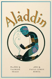 Aladdin, A New Translation cover by yasmine seale fairy tale retellings by authors of color