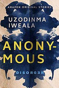 Anonymous Uzodinma Iweala cover