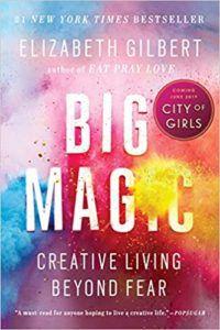 Big Magic by Elizabeth Gilbert Book Cover