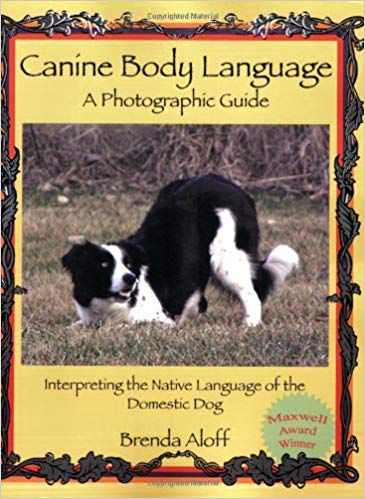 Canine Body Language- A Photographic Guide Interpreting the Native Language of the Domestic Dog book cover