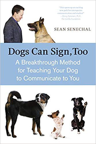 Dogs Can Sign, Too: A Breakthrough Method for Teaching Your Dog to Communicate book cover