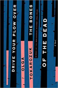 Drive Your Plow Over the Bones of the Dead by Olga Tokarczuk cover.