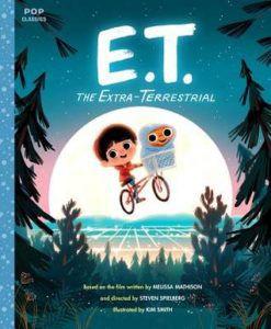 E.T. the Extra-Terrestrial (Pop Classics #3) by Jason Rekulak (Goodreads Author), Kim Smith (Goodreads Author) (Illustrator)