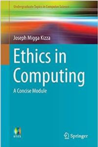 Ethics in Computing A Concise Module by Joseph Migga Kizza
