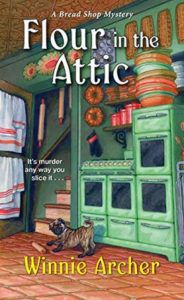 Flour in the Attic (A Bread Shop Mystery #4) by Winnie Archer