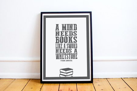 Game of Thrones quote - A Mind Needs Books