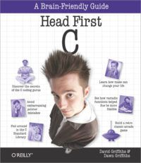 Head First C by Dave Griffiths and Dawn Griffiths Computer Science Books