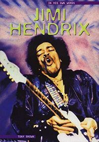 Jimi Hendrix in His Own Words by Tony Brown