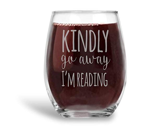 Kindly Go Away, I'm Reading Wine Glass
