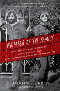 Member of the Family: My Story of Charles Manson, Life Inside His Cult, and the Darkness That Ended the Sixties by Dianne Lake, Deborah Herman