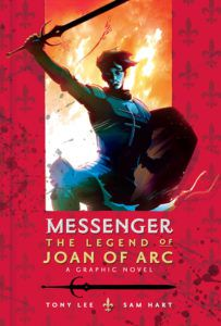 Messenger: The Legend of Joan of Arc by Tony Lee, Sam Hart